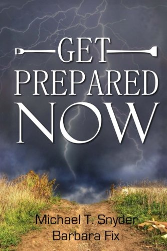 9781505225990: Get Prepared Now!: Why A Great Crisis Is Coming & How You Can Survive It