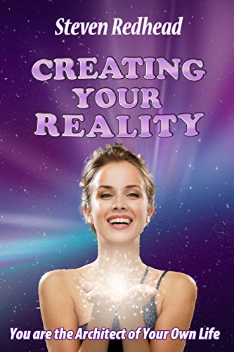 9781505226973: Creating Your Reality: You Are The Creator of Your Own Reality