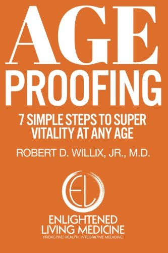 9781505227192: Age Proofing: 7 Simple Steps to Super Vitality at Any Age