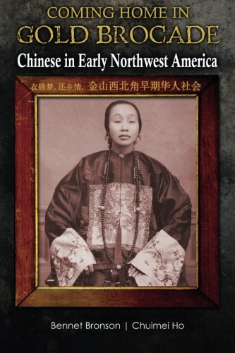 9781505228021: Coming Home in Gold Brocade: Chinese in Early Northwest America (English and Chinese Edition)