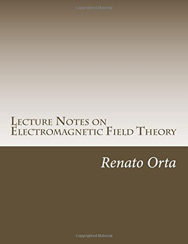 9781505234152: Lecture Notes on Electromagnetic Field Theory