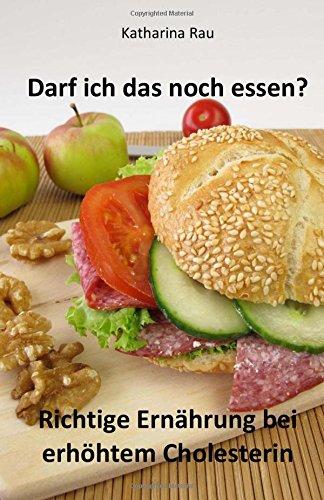 9781505234794: Darf ich das noch essen? Richtige Ernährung bei erhöhtem Cholesterin