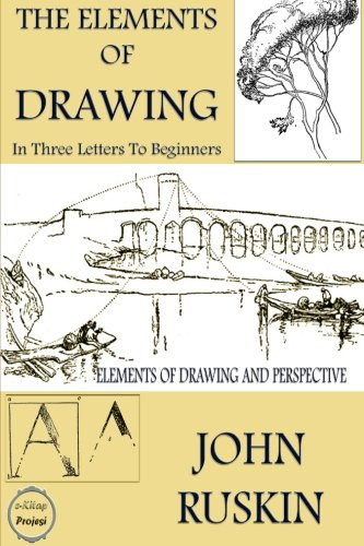 9781505239256: The Elements of Drawing: (In Three Letters to Beginners)