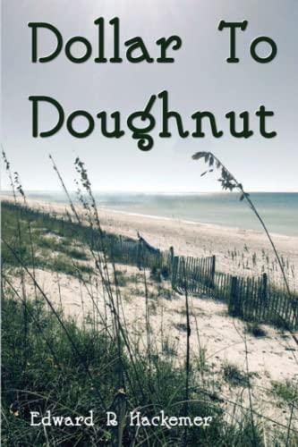 Dollar To Doughnut (Throckmorton family novels) (Volume 4): Hackemer, Edward R