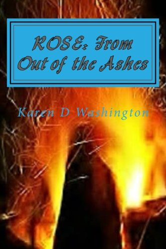 9781505245264: ROSE: From out of the Ashes: It was not in vain