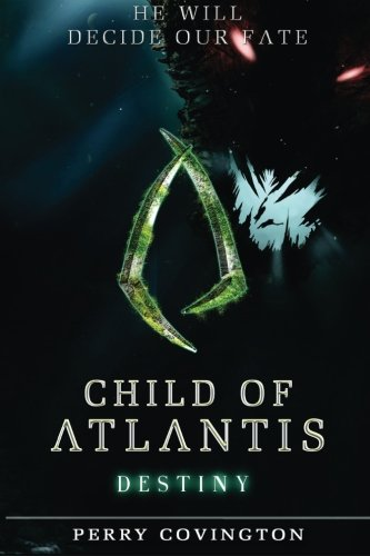Child of Atlantis: Destiny (Origins) (Volume 2): Covington, Perry L