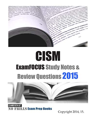 9781505253931: CISM ExamFOCUS Study Notes & Review Questions 2015
