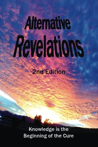 9781505257540: Alternative Revelations: Knowledge is the Beginning of the Cure