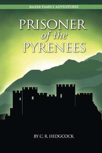 9781505260342: Prisoner of the Pyrenees (Baker Family Adventures) (Volume 5)