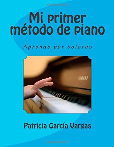9781505262902: Mi primer método de piano: Aprende por colores (Volume 1) (Spanish Edition)