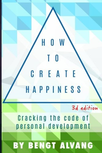 9781505263336: How To Create Happiness: Cracking the code of personal development