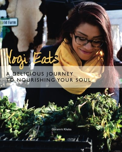 9781505264234: Yogi Eats: A Delicious Journey to Nourishing Your Soul