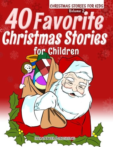40 Favorite Christmas Stories for Children (Paperback): Ironpower Publishing