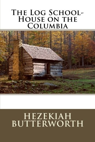 9781505266115: The Log School-House on the Columbia