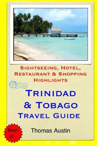 Trinidad & Tobago Travel Guide: Sightseeing, Hotel, Restaurant & Shopping Highlights: ...