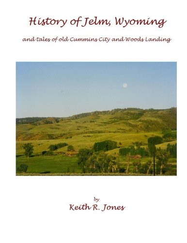 9781505273861: History of Jelm, Wyoming (color edition): and stories of old Cummins City and Woods Landing