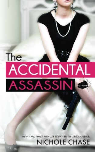 The Accidental Assassin (The Assassins): Nichole Chase