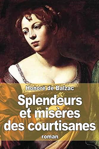 9781505277586: Splendeurs et misères des courtisanes