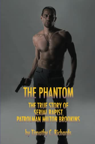 Phantom Rapist: The True Story of Patrolman Milton Brookins