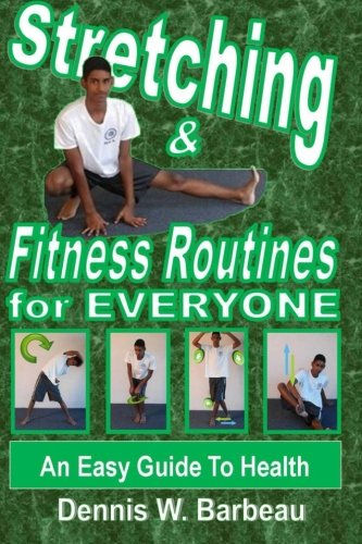 9781505287189: Stretching & Fitness Routines for Everyone: An Easy Guide To Health