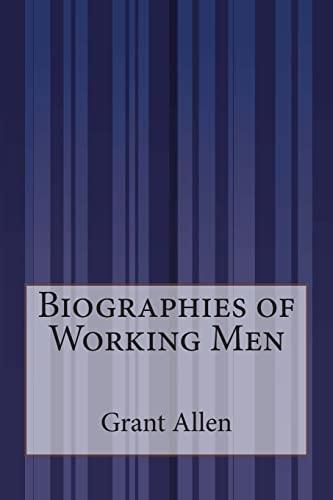 9781505289282: Biographies of Working Men