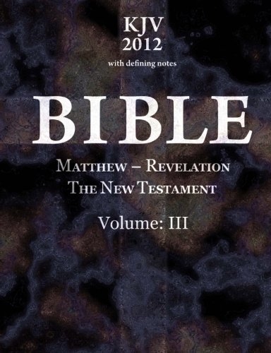 9781505296143: Bible: The New Testament: Matthew—Revelation: with defining notes (KJV 2012) (Volume 3)