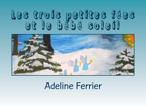 9781505299410: Les trois petites fées et le bébé soleil: Un conte sur le Nouvel An ou le solstice d'hiver