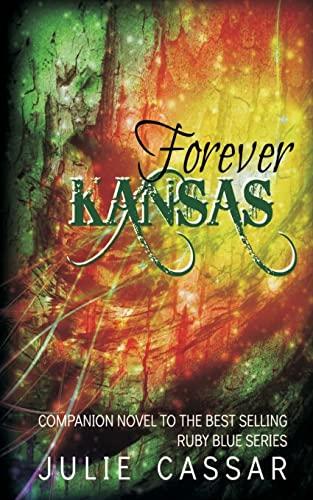 9781505300833: Forever Kansas (The Ruby Blue Series) (Volume 5)