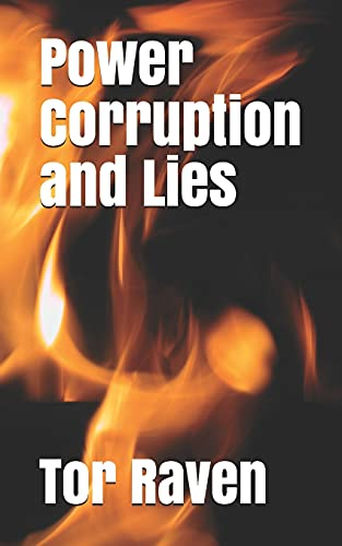 Power Corruption and Lies: Raven, Tor