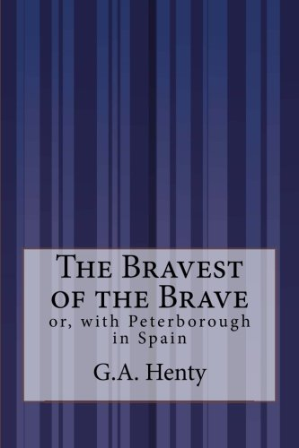 9781505305067: The Bravest of the Brave: or, with Peterborough in Spain