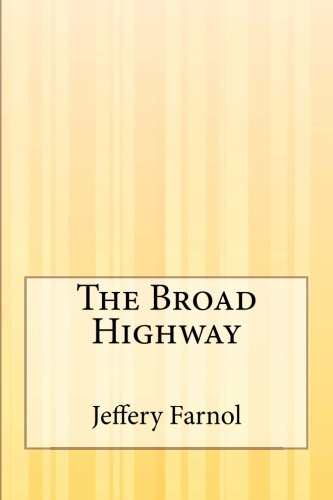 9781505306262: The Broad Highway