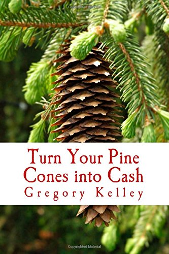 9781505308693: Turn Your Pine Cones into Cash