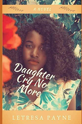 Daughter Cry No More: Payne, LeTresa