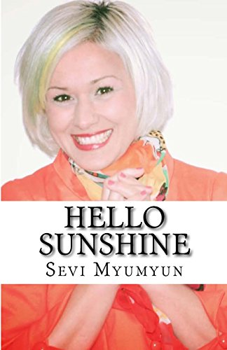 Hello Sunshine: Tap into your Positive Life: Myumyun n, S Sevi