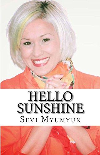 Hello Sunshine: Tap into your Positive Life: Myumyun n, S Sevi
