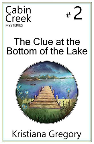 9781505317688: The Clue at the Bottom of the Lake (Cabin Creek Mysteries) (Volume 2)