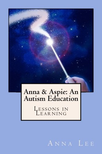 9781505318753: Anna & Aspie: An Autism Education: Lessons in Learning (Volume 1)