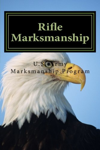 9781505330106: Rifle Marksmanship: OFFICIAL U.S. Army Rifle Marksmanship Diagnostic Guide for M16 and M4