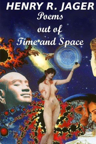Poems Out of Time and Space: Jager, MR Henry