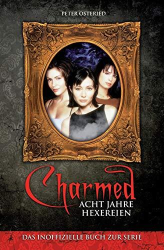 9781505337181: Charmed: Acht Jahre Hexereien: Das inoffizielle Buch zur Serie