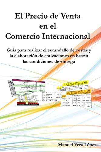 9781505338416: El Precio de venta en el Comercio Internacional: Guía para realizar un buen escandallo de costes y establer el precio de venta