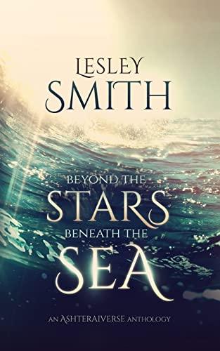 9781505339024: Beyond the Stars Beneath the Sea (The Ashteraiverse) (Volume 1)