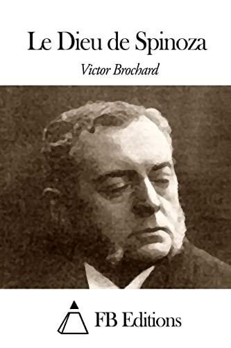 Le Dieu de Spinoza: Brochard, Victor
