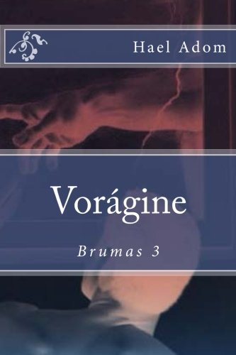 9781505344158: Vorágine: Brumas 3 (Volume 3) (Spanish Edition)