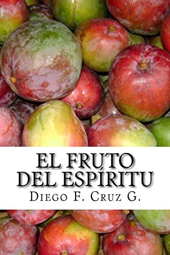 El fruto del Espíritu: La habilidad para: Cruz G., Dr.