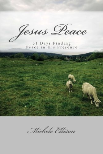 9781505344967: Jesus Peace: Finding Peace in His Presence