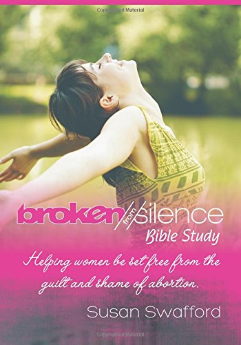 Broken From Silence: Helping Women be Set: Swafford, Susan