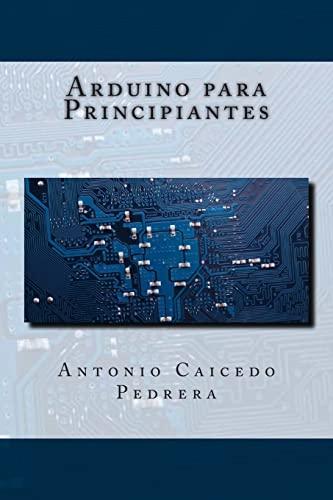 9781505349900: Arduino para Principiantes (Spanish Edition)