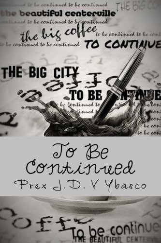 9781505357202: To Be Continued: Volume 1 (TBC)