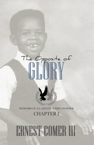 9781505357394: The Opposite of Glory: Memoirs of an Amateur Philosopher